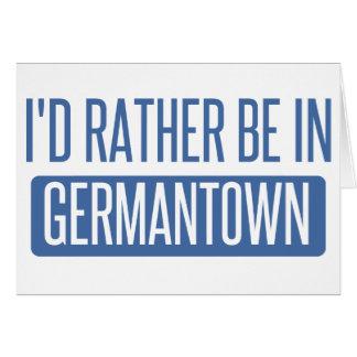 I'd rather be in Germantown Card
