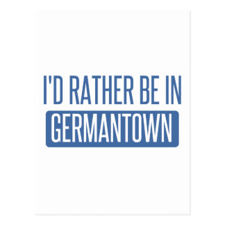 I'd rather be in Germantown Postcard