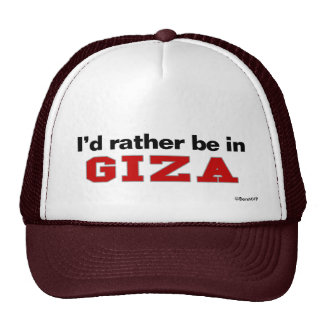 I'd Rather Be In Giza Trucker Hat