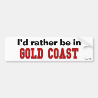 I'd Rather Be In Gold Coast Bumper Sticker