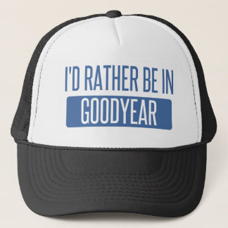 I'd rather be in Goodyear Trucker Hat