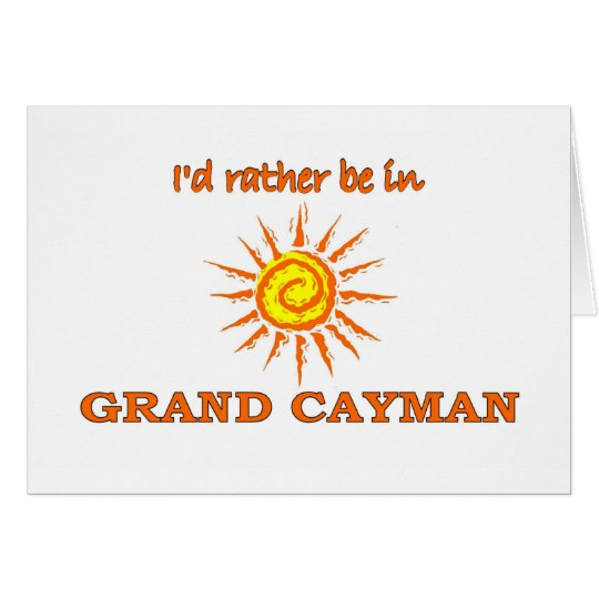 I'd Rather Be in Grand Cayman Card