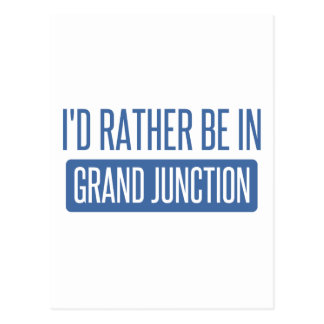 I'd rather be in Grand Junction Postcard