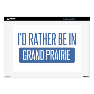 I'd rather be in Grand Prairie Laptop Skin