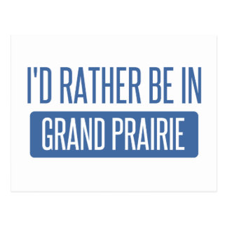 I'd rather be in Grand Prairie Postcard