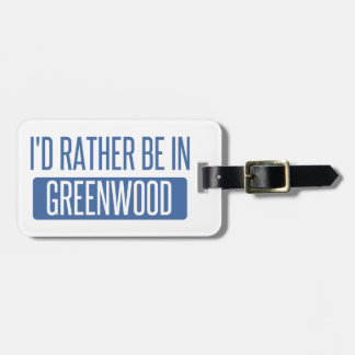I'd rather be in Greenwood Bag Tag