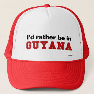 I'd Rather Be In Guyana Trucker Hat