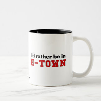I'd Rather Be In H-Town Two-Tone Coffee Mug
