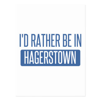 I'd rather be in Hagerstown Postcard