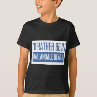 I'd rather be in Hallandale Beach T-Shirt
