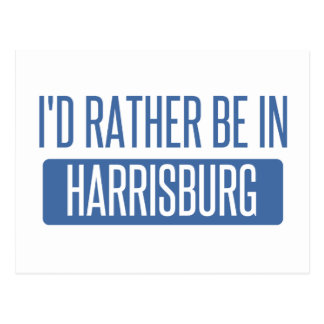 I'd rather be in Harrisburg Postcard