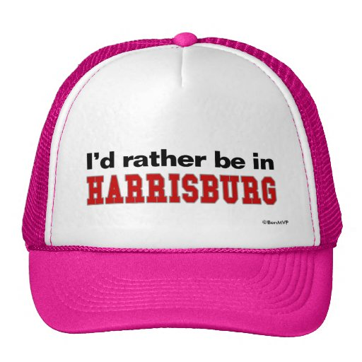 I'd Rather Be In Harrisburg Trucker Hat