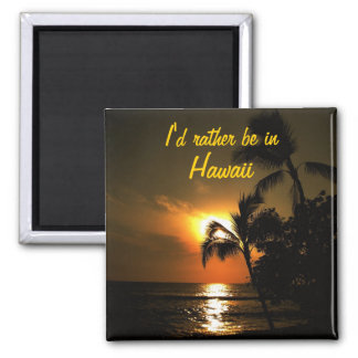 I'd Rather Be in Hawaii 2 Inch Square Magnet