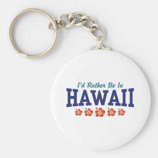 I'd Rather Be In Hawaii Basic Round Button Keychain