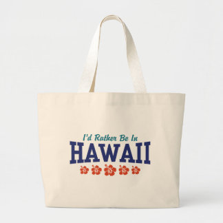I'd Rather Be In Hawaii Canvas Bags