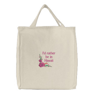 I'd Rather be in Hawaii Canvas Embroidered Tote Embroidered Bag