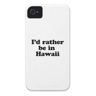 I'd rather be in Hawaii iPhone 4 Cover