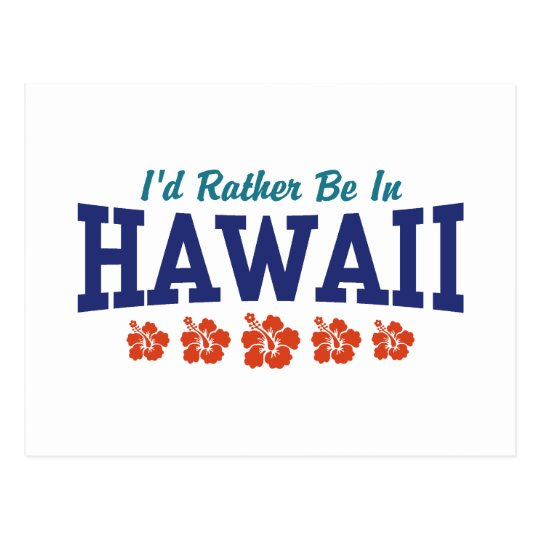 I'd Rather Be In Hawaii Postcard