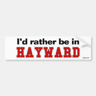 I'd Rather Be In Hayward Car Bumper Sticker