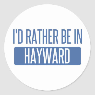 I'd rather be in Hayward Classic Round Sticker