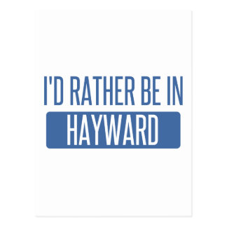 I'd rather be in Hayward Postcard