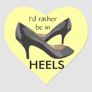 I'd Rather Be In Heels Heart Sticker