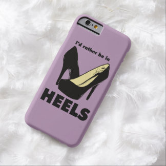 I'd Rather Be In Heels Phone Case