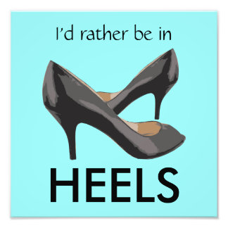I'd Rather Be In Heels Photo