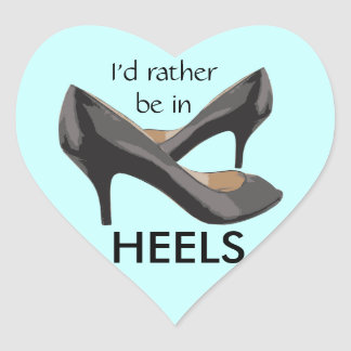 I'd Rather Be In Heels Heart Stickers