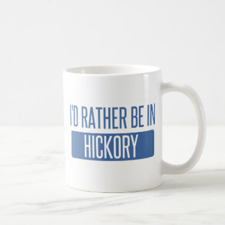 I'd rather be in Hickory Coffee Mug