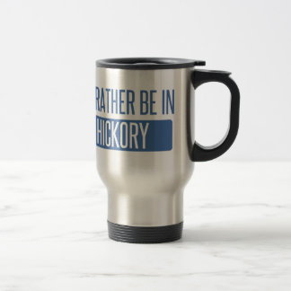 I'd rather be in Hickory Travel Mug
