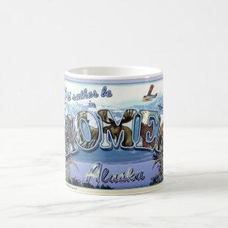 I'd Rather Be in Homer Alaska Coffee Mug