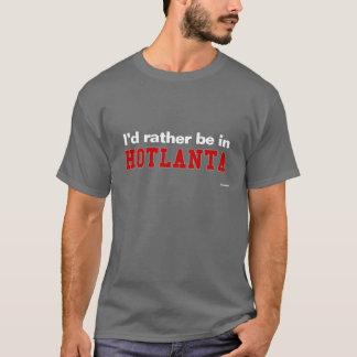 I'd Rather Be In Hotlanta T-Shirt