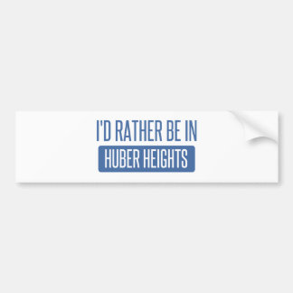 I'd rather be in Huber Heights Bumper Sticker