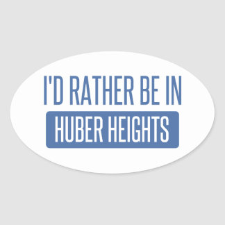 I'd rather be in Huber Heights Oval Sticker