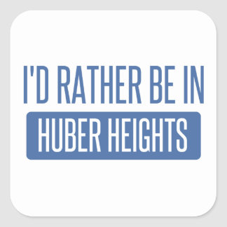 I'd rather be in Huber Heights Square Sticker