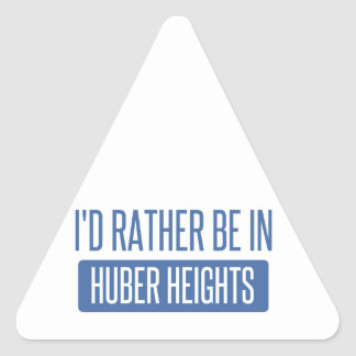 I'd rather be in Huber Heights Triangle Sticker