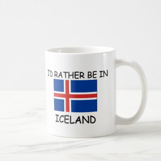 I'd rather be in Iceland Coffee Mug