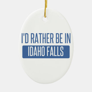 I'd rather be in Idaho Falls Ceramic Ornament