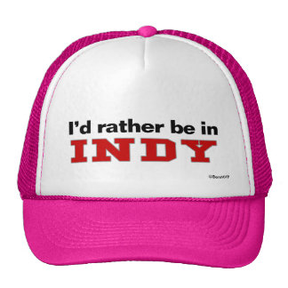 I'd Rather Be In Indy Trucker Hat