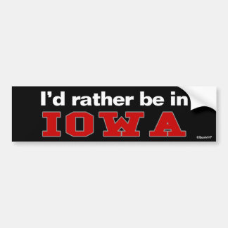 I'd Rather Be In Iowa Bumper Sticker
