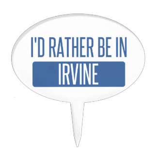 I'd rather be in Irvine Cake Topper