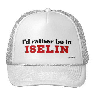 I'd Rather Be In Iselin Trucker Hat