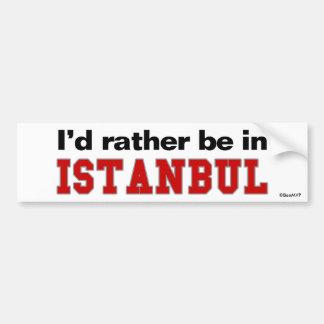 I'd Rather Be In Istanbul Car Bumper Sticker