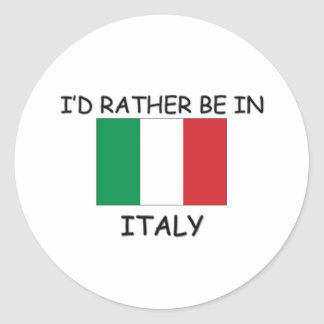 I'd rather be in Italy Classic Round Sticker