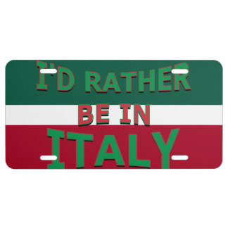 I'd Rather Be in Italy License Plate License Plate