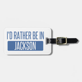 I'd rather be in Jackson TN Bag Tag