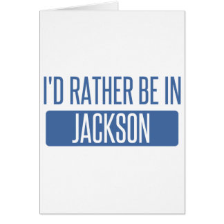 I'd rather be in Jackson TN Card