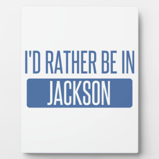 I'd rather be in Jackson TN Plaque