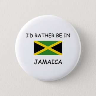 I'd rather be in Jamaica Button